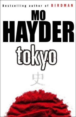 Tokyo ***SIGNED***: Mo Hayder
