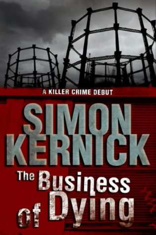 The Business of Dying ***SIGNED***: Simon Kernick