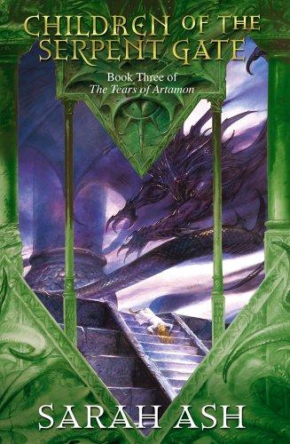The Tears of Artamon: Children of the Serpent Gate: Sarah Ash