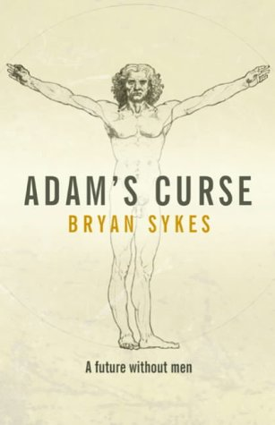 9780593050040: Adam's Curse: A Story of Sex, Genetics and the Extinction of Men