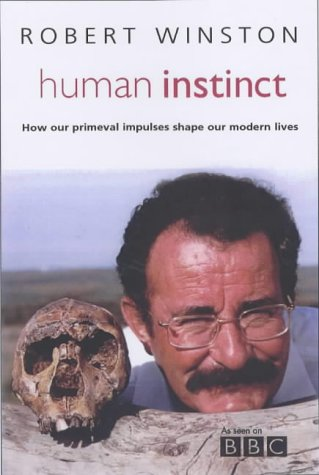 9780593050248: Human Instinct: How our primeval impulses shape our modern lives