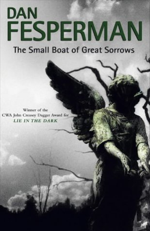 The Small Boat of Great Sorrows ***SIGNED***: Dan Fesperman