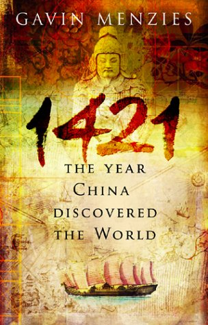 1421 - the Year China Discovered the World: Gavin Menzies