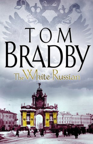 The White Russian Signed By Author: Bradby, Tom