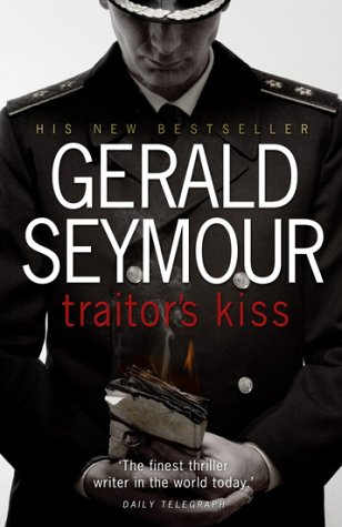 Traitor's Kiss (0593050916) by GERALD SEYMOUR