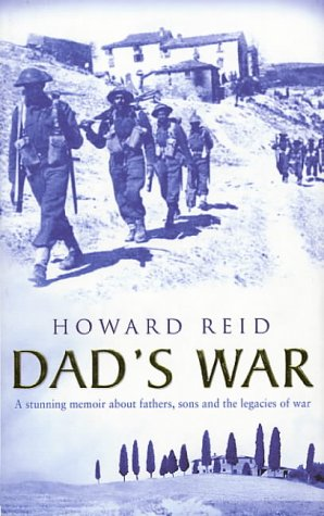 Dad's War : A Stunning Memoir about Fathers, Sons and the Legacies of War