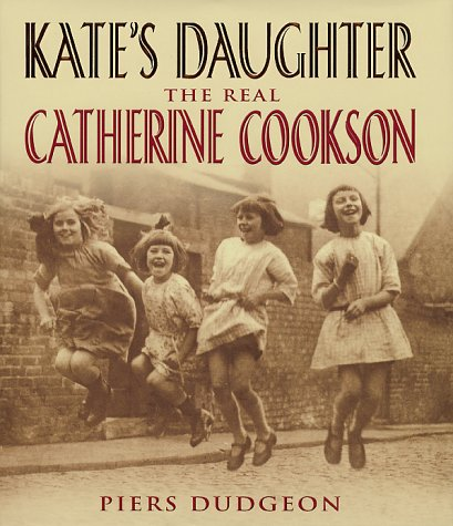 Kate's Daughter : The Real Catherine Cookson
