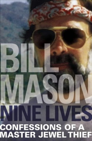 Nine Lives: Confessions of a Master Jewel Thief: Mason, Bill