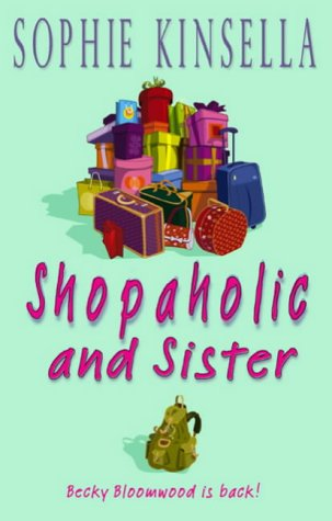 Shopaholic and Sister: Kinsella, Sophie