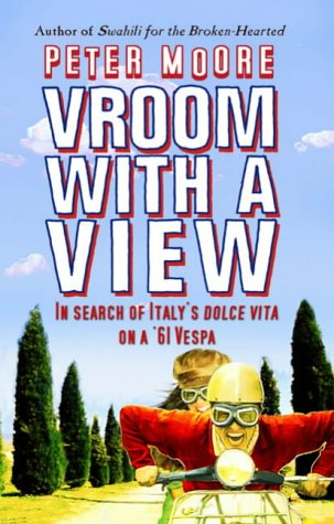 9780593052785: Vroom with A View: In Search of Italy's Dolce Vita on a '61 Vespa