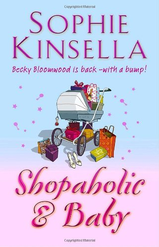 The Shopaholic and Baby: Kinsella, Sophie