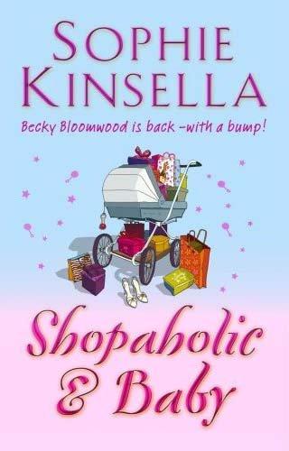 Shopaholic and Baby: Kinsella, Sophie