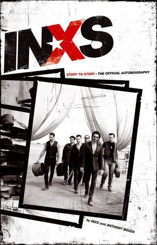 INXS Story to Story : The Official Autobiography