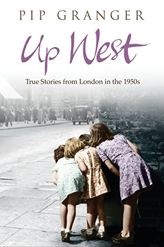9780593055557: Up West: Voices from the Streets of Post-War London