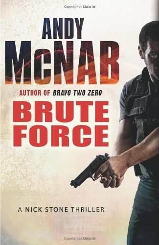 BRUTE FORCE A Nick Stone Thriller (SIGNED COPY): McNAB, Andy