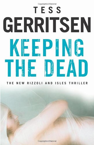 9780593057797: Keeping the Dead: Rizzoli & Isles series 7