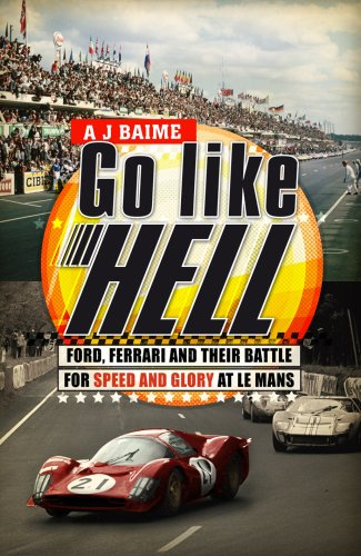 9780593057957: Go Like Hell: Ford, Ferrari and their Battle for Speed and Glory at Le Mans