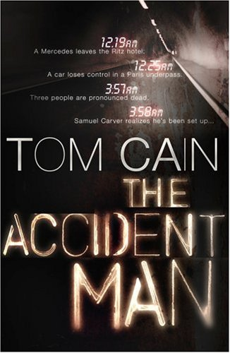 The Accident Man - 1st UK Edition/1st Impression: Cain, Tom