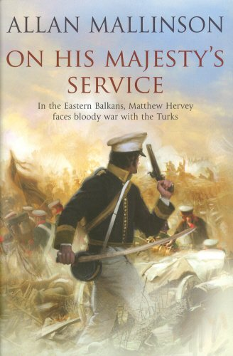 ON HIS MAJESTY'S SERVICE - MATTHEW HERVEY OF THE LIGHT DRAGOONS BOOK ELEVEN - SIGNED FIRST EDITIO...