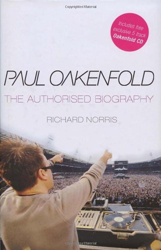 9780593058954: Paul Oakenfold: The Authorised Biography