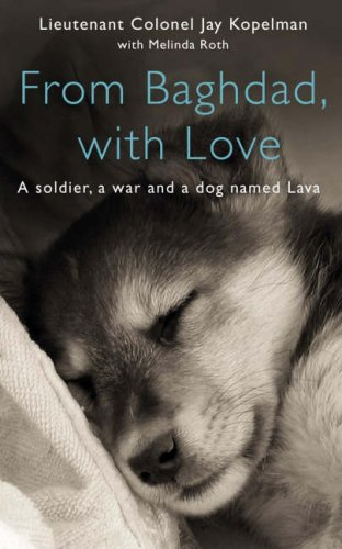 FROM BAGHDAD, WITH LOVE. a Marine, the War and a dog named Lava.