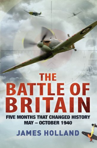 THE BATTLE OF BRITAIN - FIVE MONTHS THAT CHANGED HISTORY MAY TO OCTOBER 1940 - SIGNED FIRST EDITI...