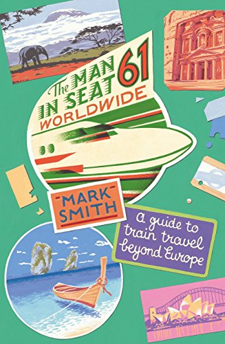 The Man in Seat 61: Beyond Europe (9780593059432) by Mark Smith