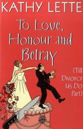 9780593060353: To Love, Honour and Betray (Till Divorce Us Do Part)
