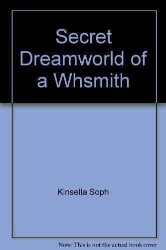 The Secret Dreamworld of a Shopaholic: Sophie Kinsella