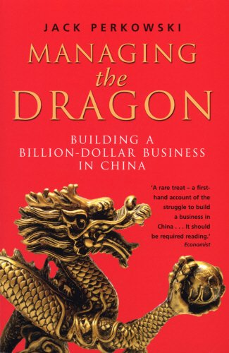9780593061695: Managing the Dragon: Building a Billion-Dollar Business in China