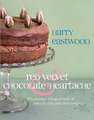 9780593062364: Red Velvet Chocolate Heartache: The ultimate feel-good book of natural cakes that taste naughty