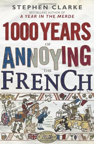 9780593062722: 1000 Years of Annoying the French