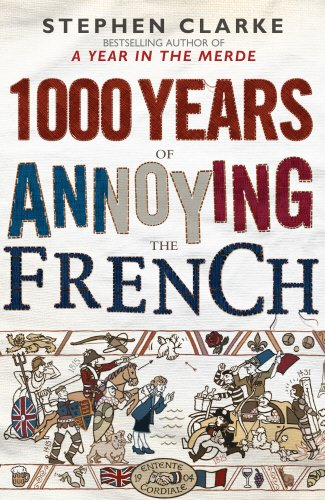 9780593062739: 1000 Years of Annoying the French