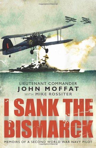 I Sank the Bismarck: Moffat, John