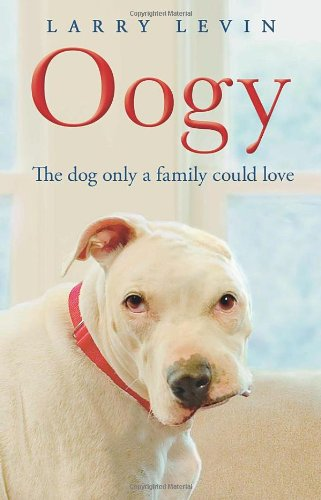 9780593063583: Oogy: The Ugliest Dog in the World