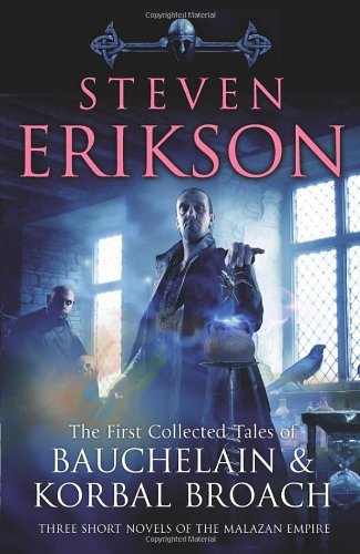 9780593063958: The First Collected Tales of Bauchelain and Korbal Broach: Three Short Novels of the Malazan Empire