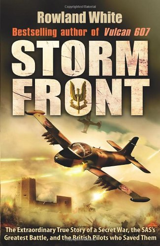 9780593064344: Storm Front: The Epic True Story of a Secret War, the SAS's Greatest Battle, and the British Pilots who Saved Them