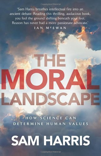 The Moral Landscape, How Science Can Determine: Harris, Sam