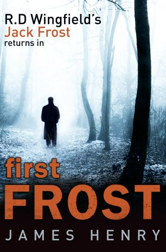 First Frost (DI Jack Frost Series): Henry, James