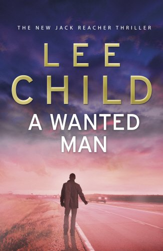 A Wanted Man: (Jack Reacher 17): Child, Lee