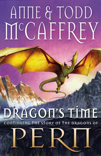 Dragon's Time (The Dragon Books) (0593066200) by Anne McCaffrey; Todd J. McCaffrey