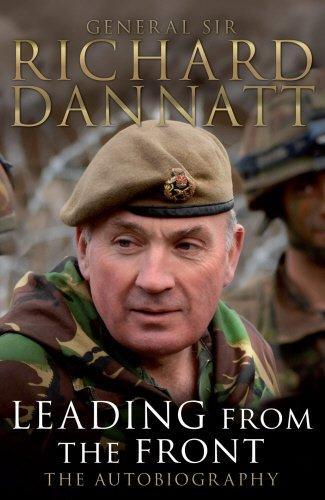 Leading from the Front: an Autobiography: Dannatt, Richard