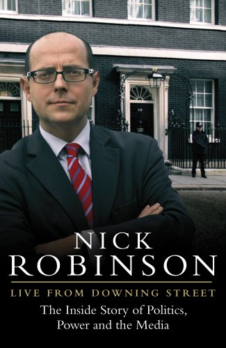 Live From Downing Street: The Inside Story of Politics, Power and the Media