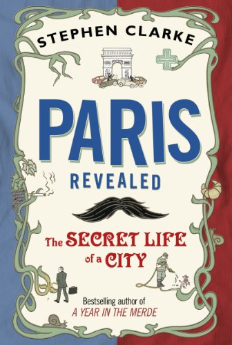 9780593067116: Paris Revealed: The Secret Life of a City