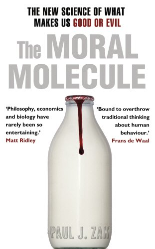 9780593067499: The Moral Molecule: the new science of what makes us good or evil