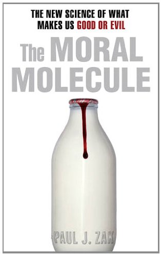 9780593067505: The Moral Molecule: The New Science of What Makes Us Good or Evil
