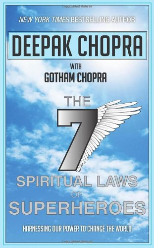 9780593068106: Seven Spiritual Laws of Superheroes: Harnessing Our Power to Change the World. Deepak Chopra