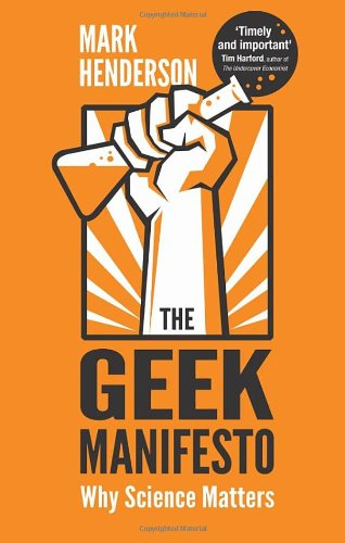 9780593068243: The Geek Manifesto: Why Science Matters