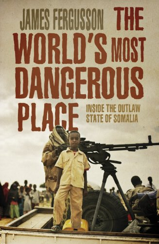 9780593068359: The World's Most Dangerous Place: Inside the Outlaw State of Somalia