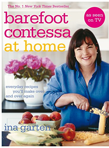 9780593068403: Barefoot Contessa At Home: Everyday Recipes You'll Make Over and Over Again